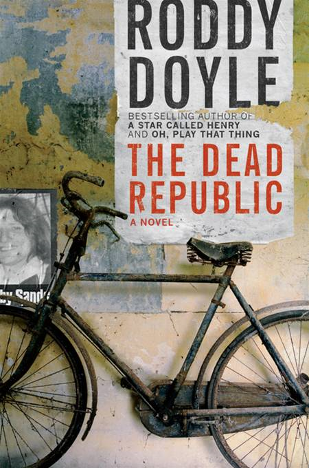 The Dead Republic: A Novel By: Roddy Doyle