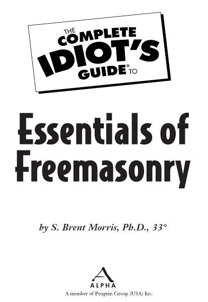 The Complete Idiot's Guide to the Essentials of Freemasonry: A Penguin eSpecial from ALPHA BOOKS