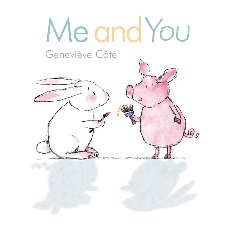 Me and You By: Geneviève Côté