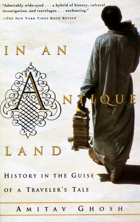 In an Antique Land By: Amitav Ghosh