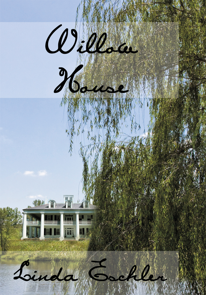 Willow House By: Linda Eschler