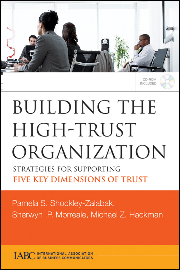 Building the High-Trust Organization By: Michael Hackman,Pamela S Shockley-Zalabak,Sherwyn Morreale