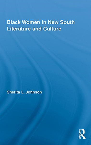 Black Women in New South Literature and Culture
