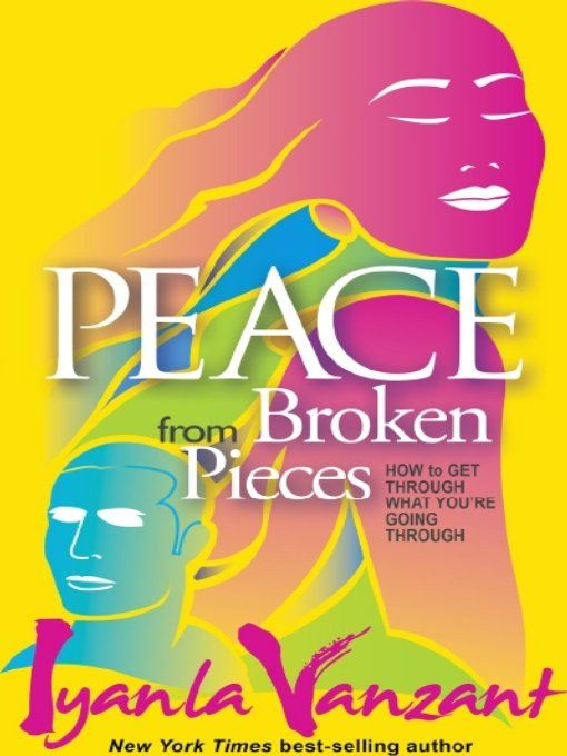 Peace from Broken Pieces By: Iyanla Vanzant