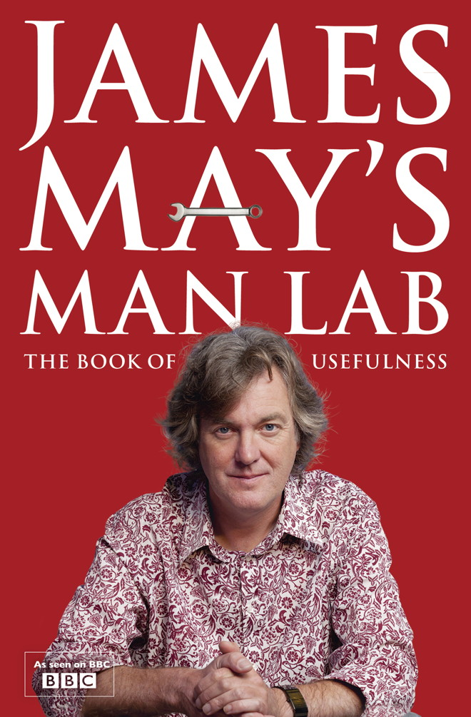 James May's Man Lab The Book of Usefulness