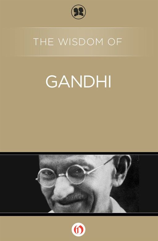 The Wisdom of Gandhi By: Philosophical Library