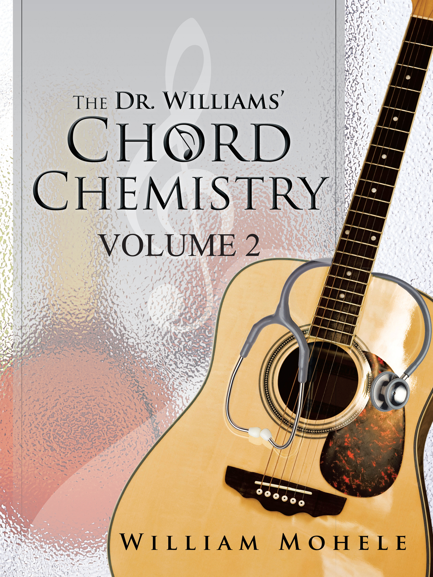 The Dr. Williams' Chord Chemistry By: William Mohele