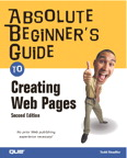 Absolute Beginner's Guide to Creating Web Pages By: Todd Stauffer