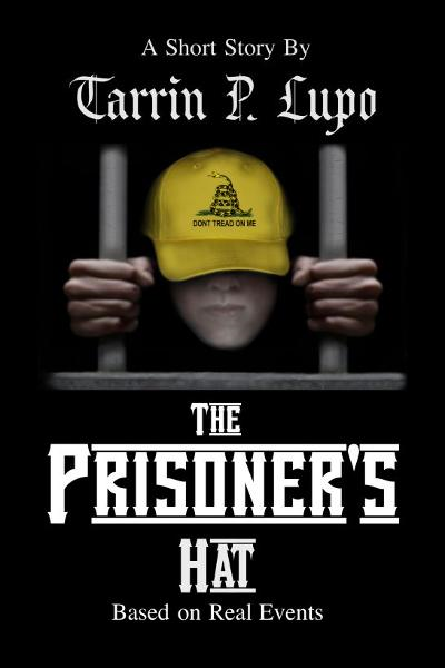 The Prisoner's Hat: Crime and Police Prison Drama By: Tarrin P. Lupo
