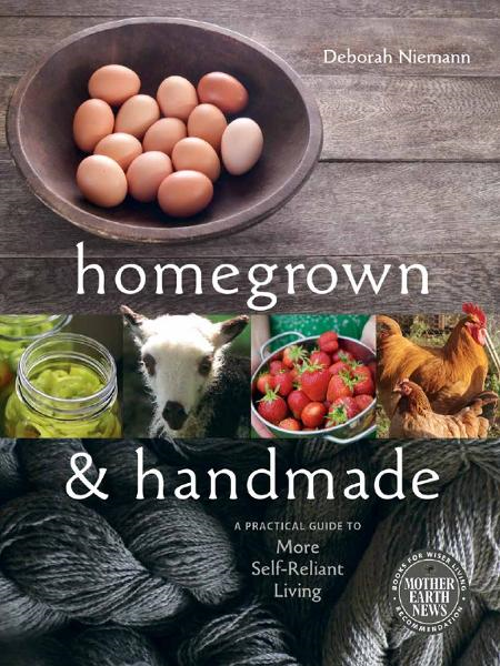 Homegrown & Handmade By: Deborah Niemann