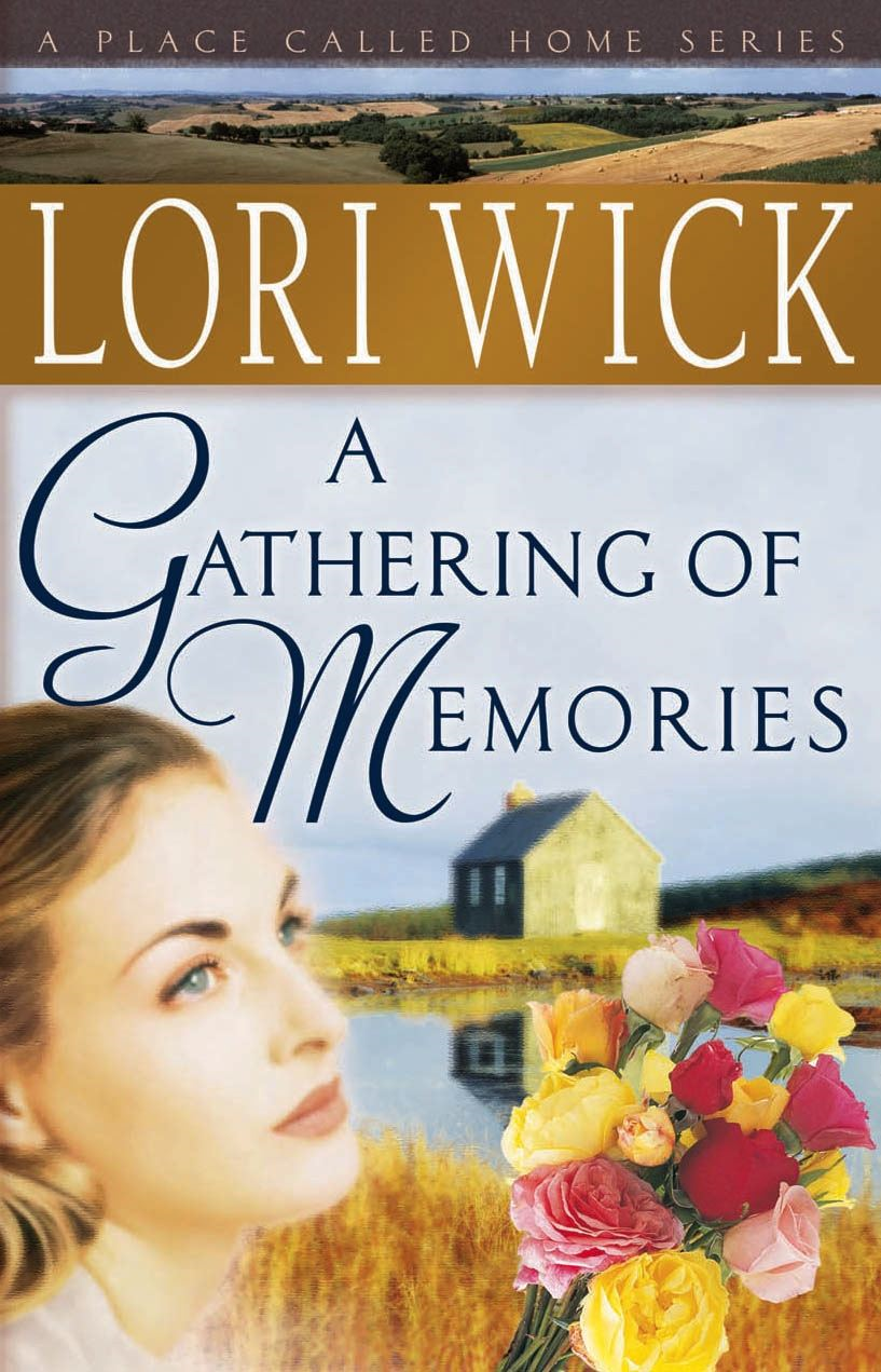 A Gathering of Memories By: Lori Wick