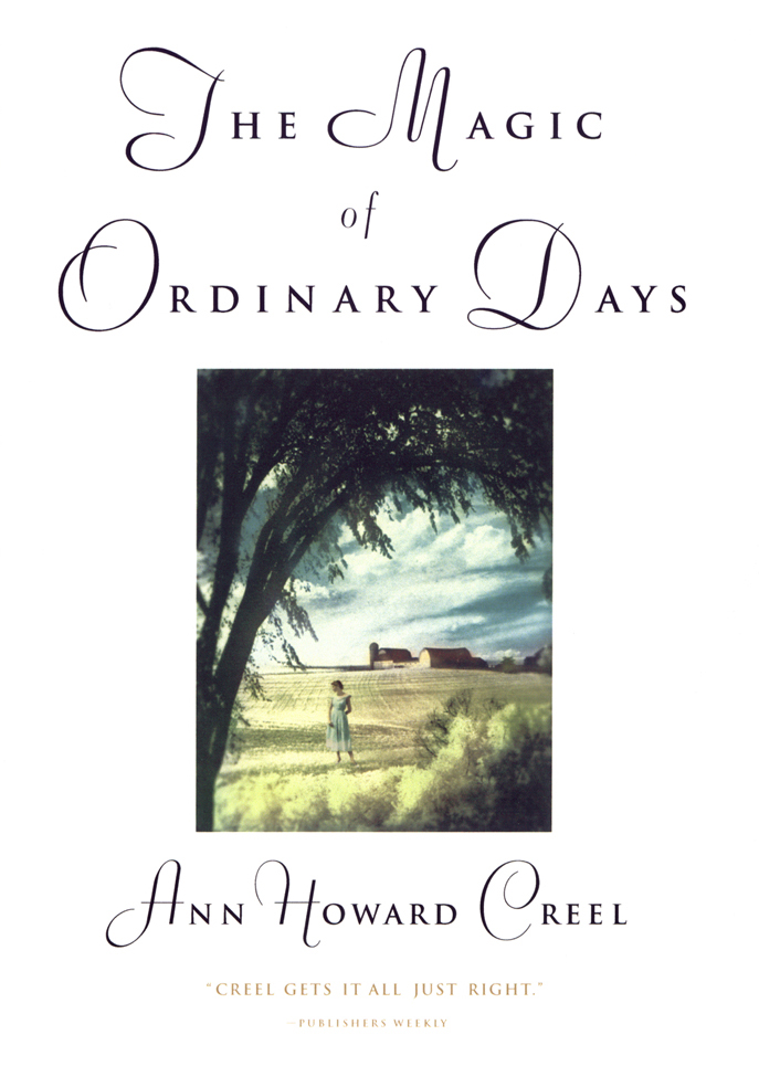 The Magic of Ordinary Days By: Ann Creel