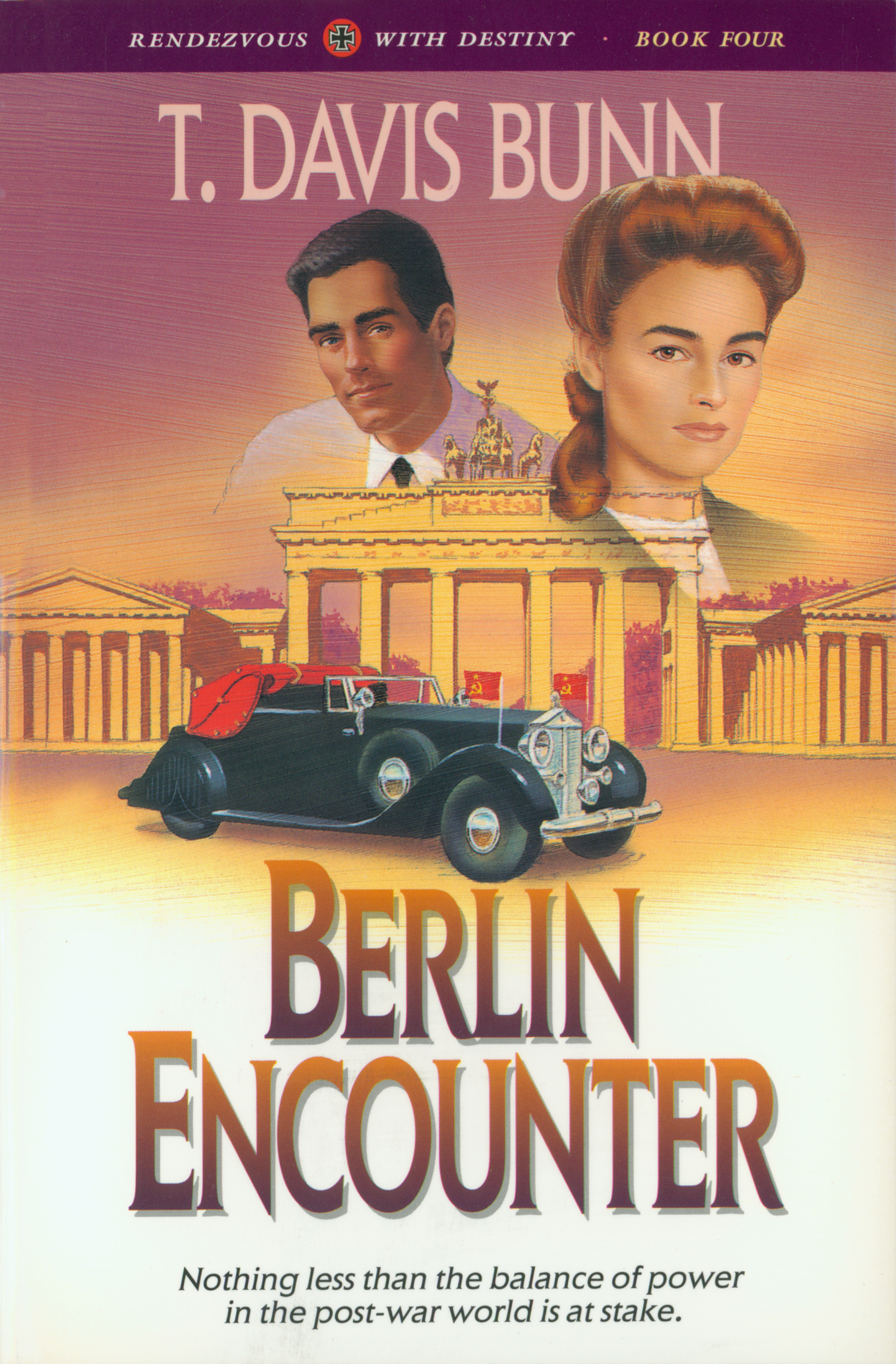 Berlin Encounter (Rendezvous With Destiny Book #4) By: T. Davis Bunn