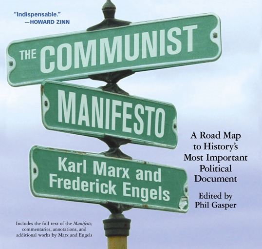 The Communist Manifesto By: Frederick Engels,Karl Marx