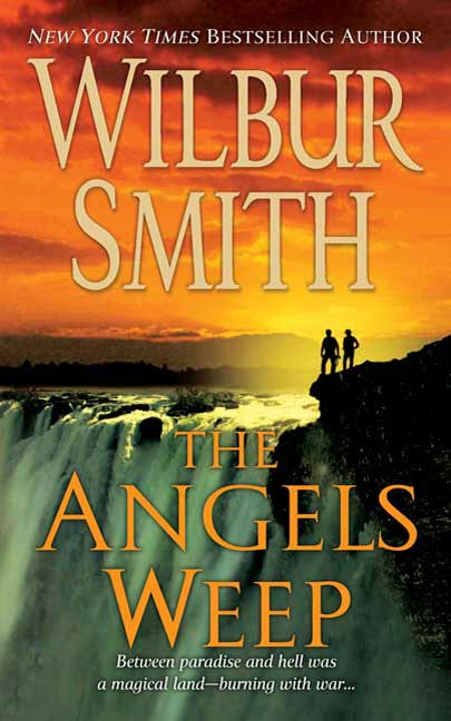 The Angels Weep By: Wilbur Smith