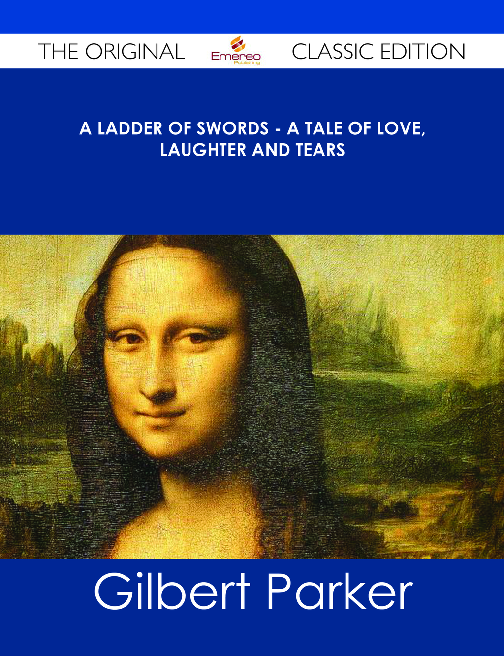 A Ladder of Swords - A Tale of Love, Laughter and Tears - The Original Classic Edition