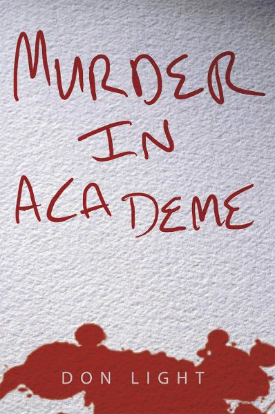 Murder in Academe By: Don Light