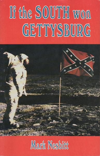 If the South Won Gettysburg By: Mark Nesbitt