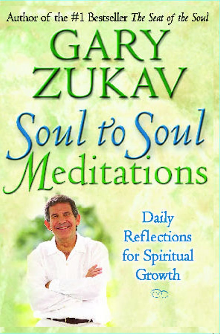 Soul to Soul Meditations By: Gary Zukav