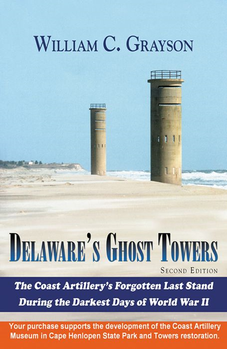 Delaware's Ghost Towers: 2nd Edition