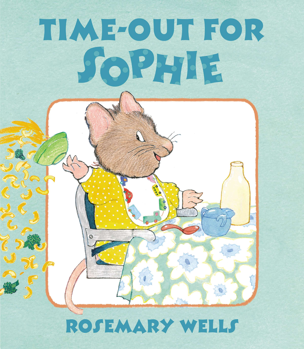 Time-Out for Sophie By: Rosemary Wells