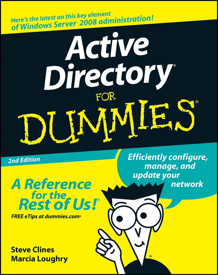 Active Directory For Dummies By: Marcia Loughry,Steve Clines