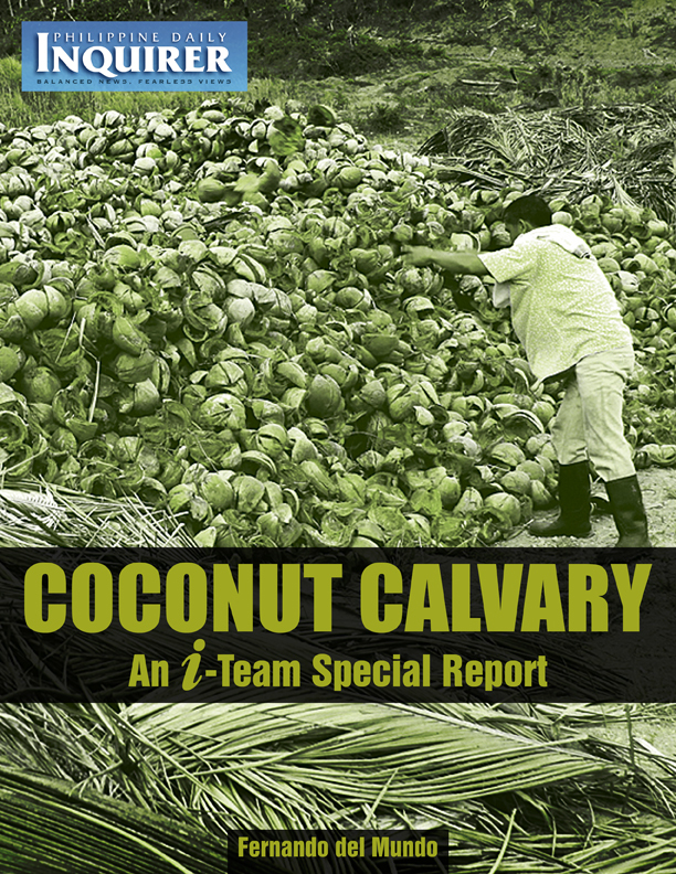 Coconut Calvary: An Inquirer I-Team Special Report By: Philippine Daily Inquirer, Inc.