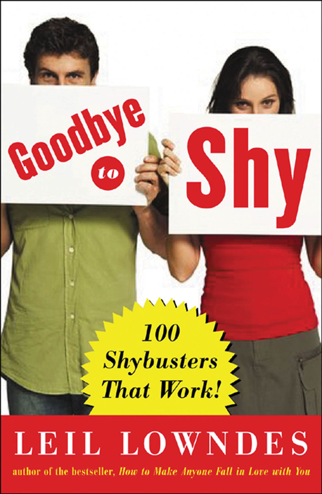 Goodbye to Shy : 85 Shybusters That Work!: 85 Shybusters That Work! By: Leil Lowndes