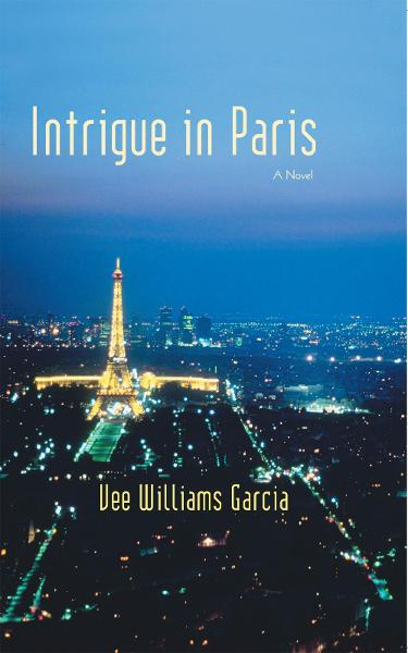 Intrigue in Paris By: Vee Williams Garcia