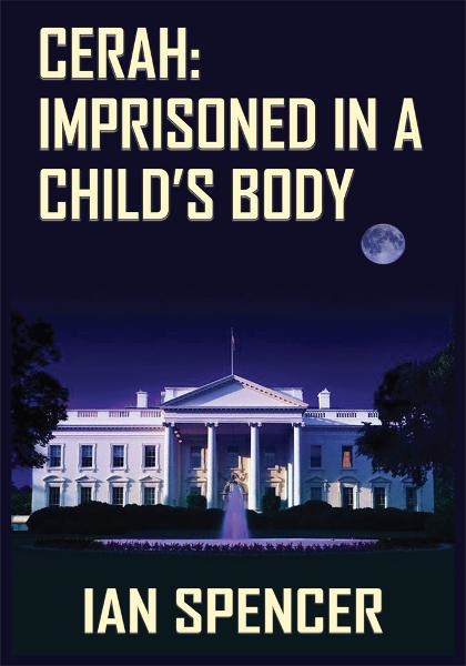 CERAH: IMPRISONED IN A CHILD'S BODY By: IAN SPENCER