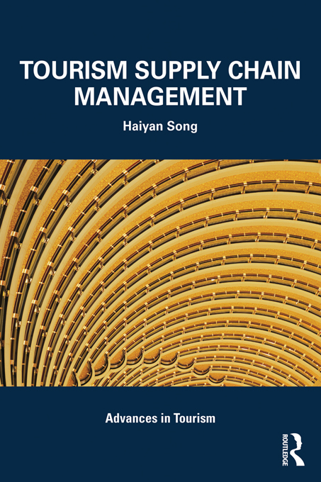 Tourism Supply Chain Management By: Haiyan Song