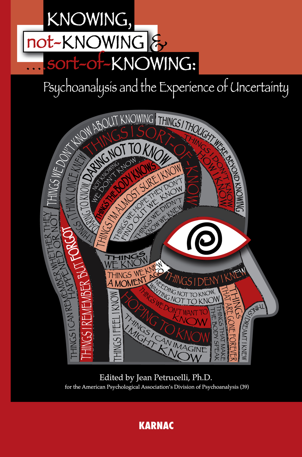 Knowing, Not-Knowing and Sort-of-Knowing: Psychoanalysis and the Experience of Uncertainty By: