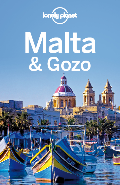 Lonely Planet Malta & Gozo By: Abigail Blasi,Lonely Planet