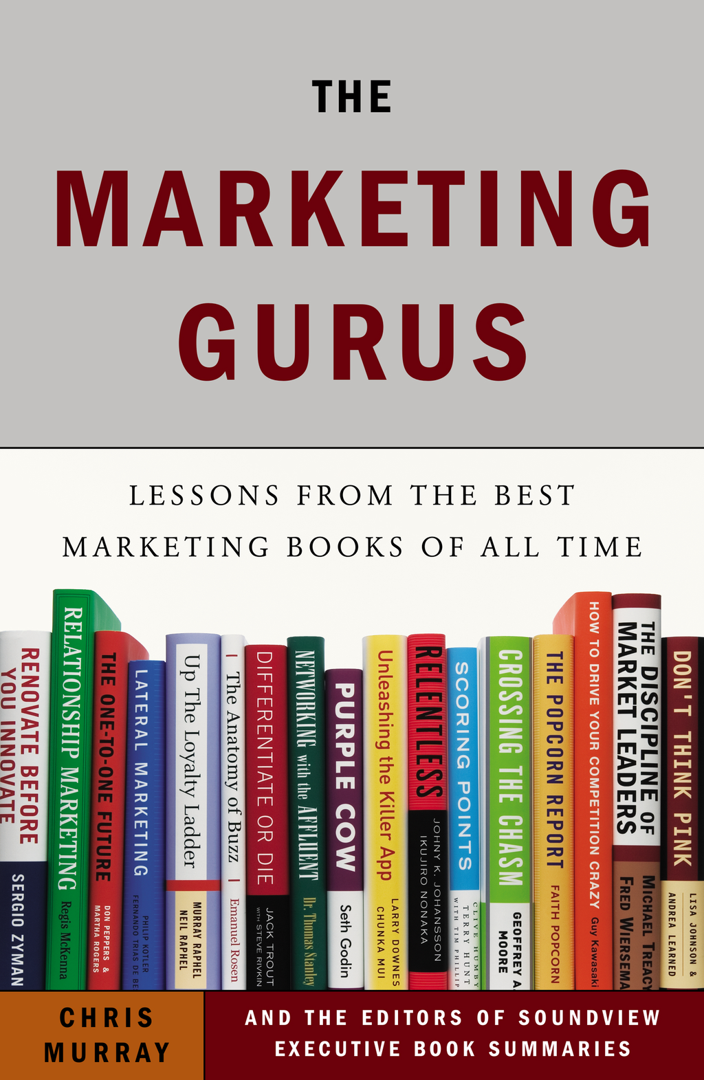 The Marketing Gurus By: Chris Murray,The Editors at Soundview Executive Book