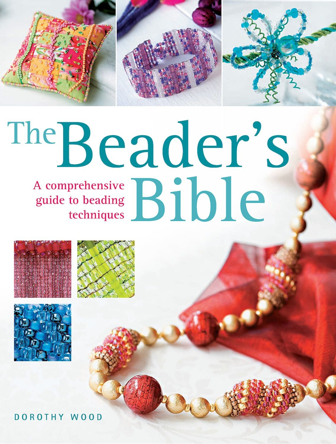 The Beader's Bible By: Dorothy Wood