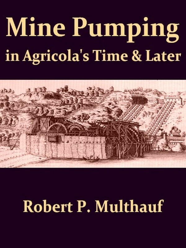 Mine Pumping in Agricola's Time and Later
