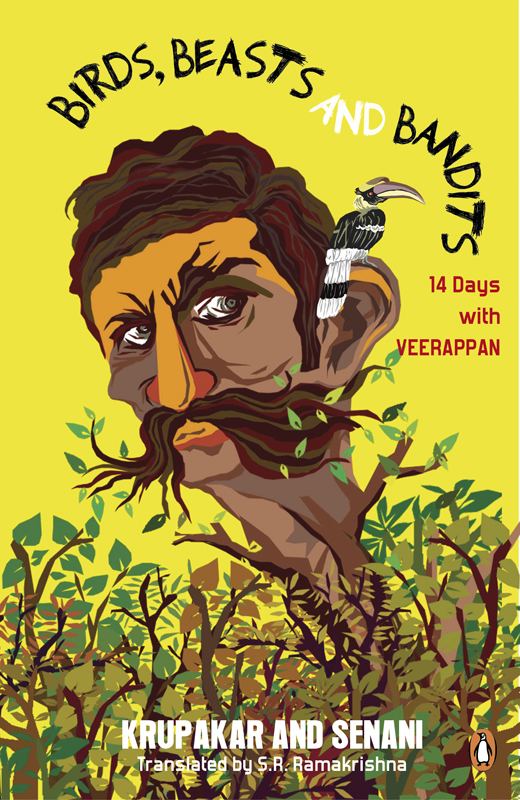 Birds,  Beasts and Bandits 14 Days with Veerappan