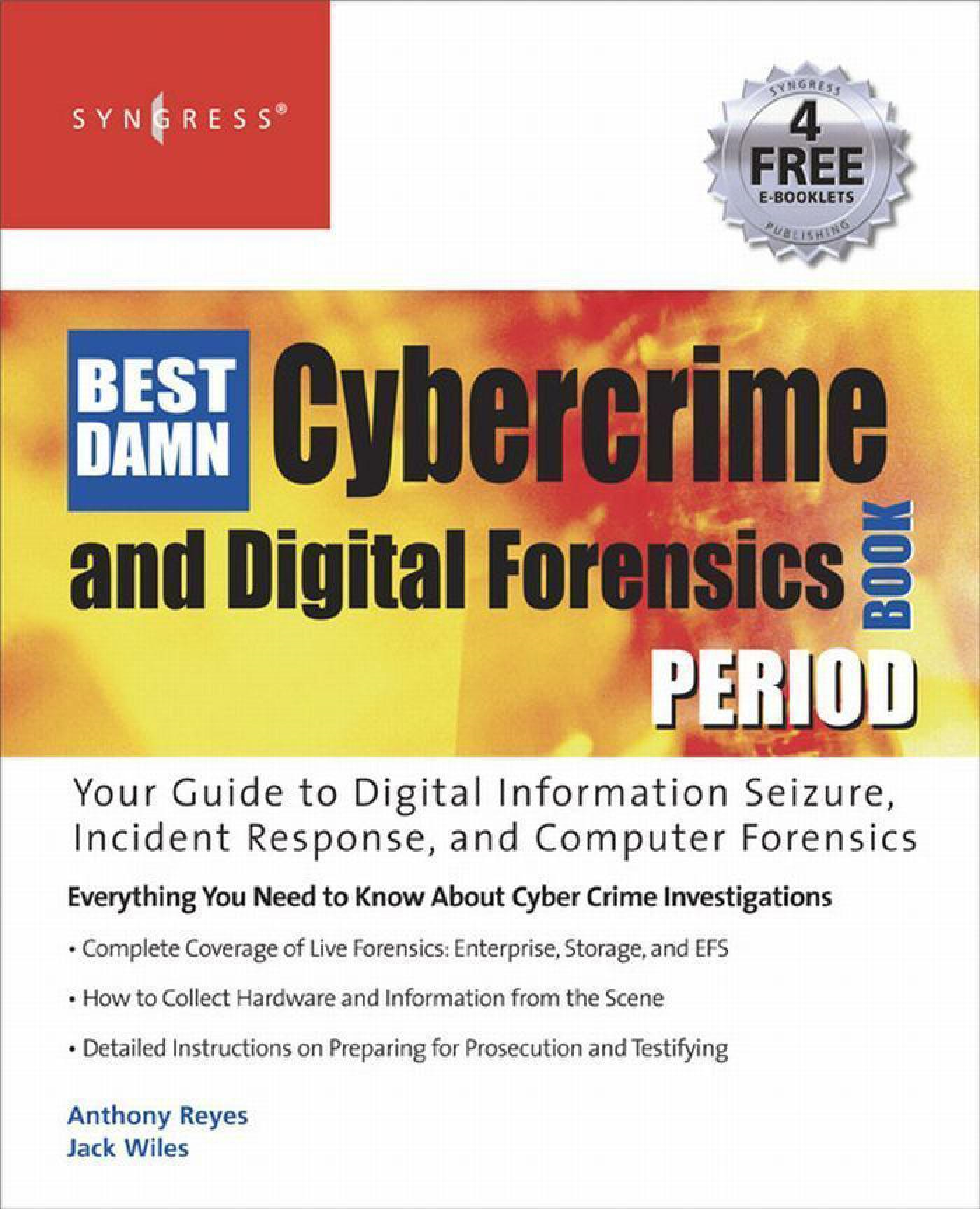 Jack Wiles - The Best Damn Cybercrime and Digital Forensics Book Period
