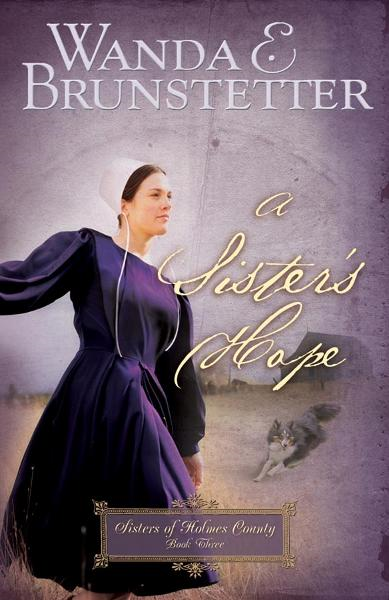 A Sister's Hope By: Wanda E. Brunstetter