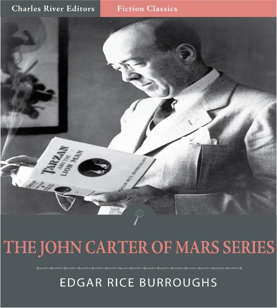 The John Carter of Mars Series: Volumes 1-5 (Illustrated Edition) By: Edgar Rice Burroughs