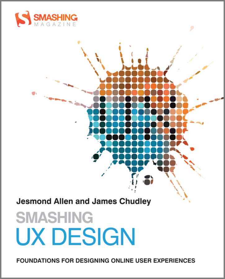 Smashing UX Design By: James Chudley,Jesmond Allen