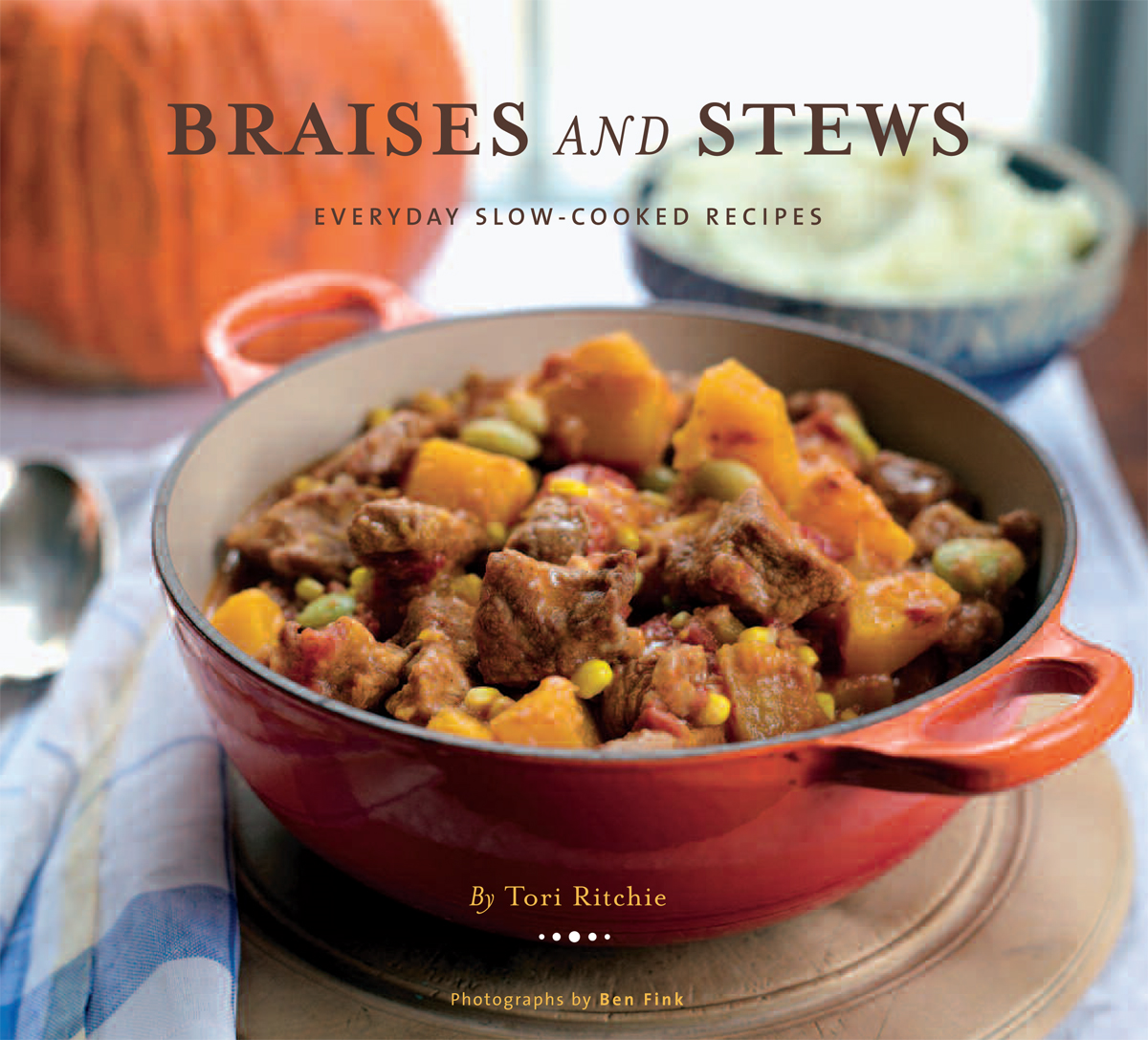 Braises and Stews By: Ben Fink,Tori Ritchie