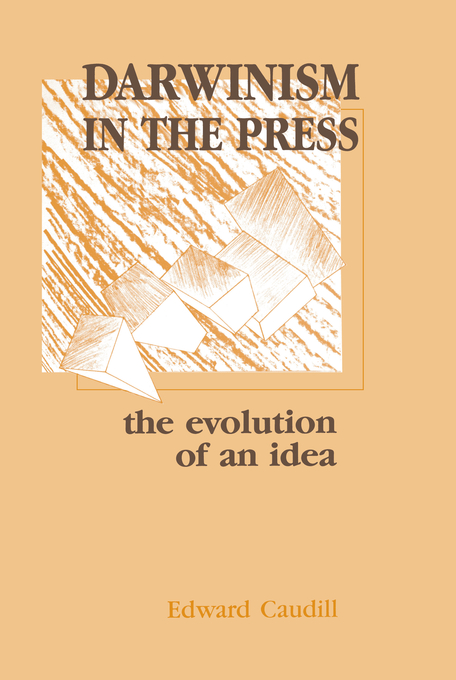 Darwinism in the Press the Evolution of An Idea