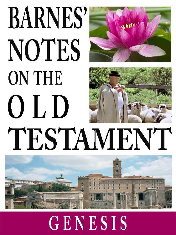 Barnes' Notes on the Old Testament-Book of Genesis