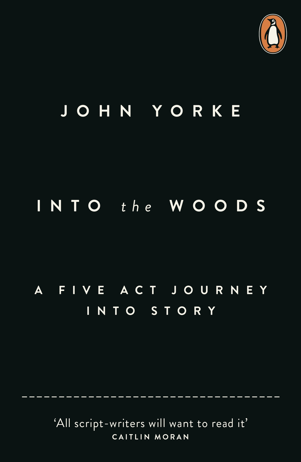 Into The Woods How Stories Work and Why We Tell Them