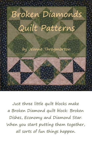 Broken Diamonds Quilt Pattern By: Jeanne Throgmorton