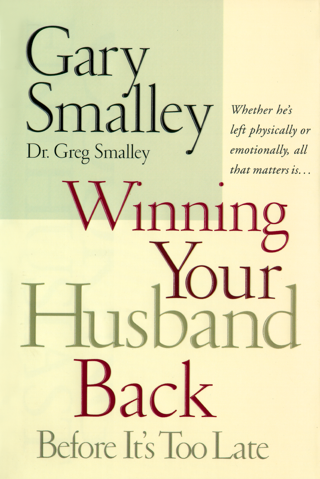 Winning Your Husband Back Before It's Too Late By: Gary Smalley