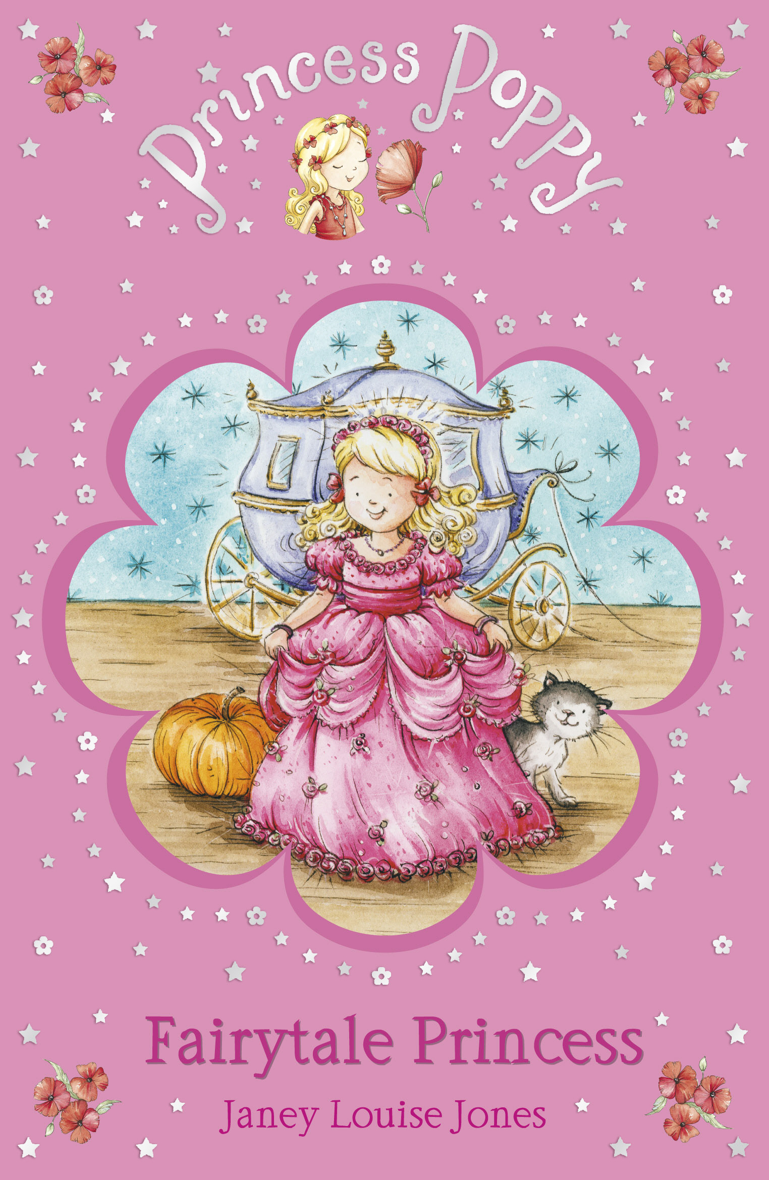 Princess Poppy Fairytale Princess By: Janey Louise Jones,Samantha Chaffey
