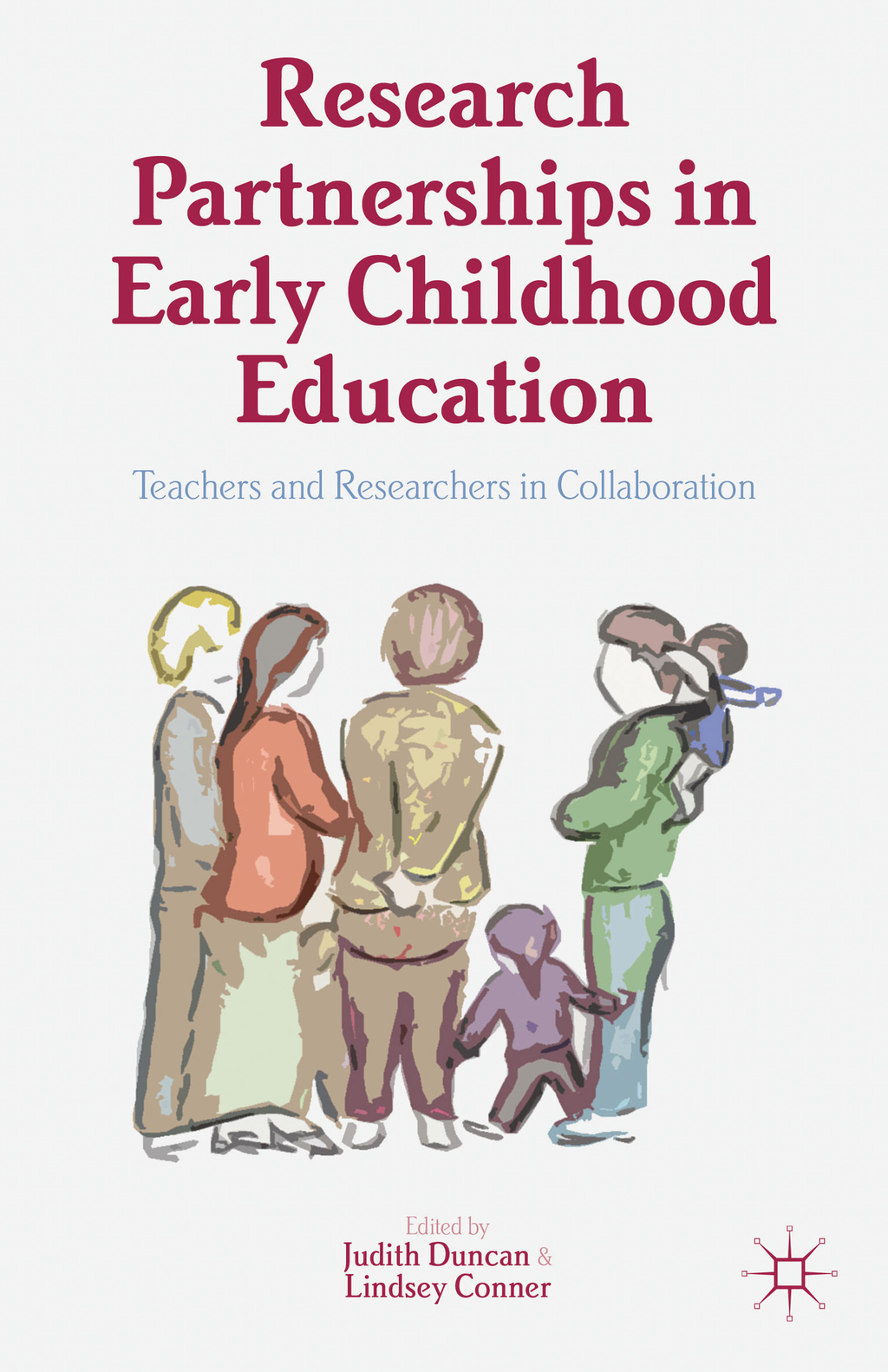 Research Partnerships in Early Childhood Education Teachers and Researchers in Collaboration