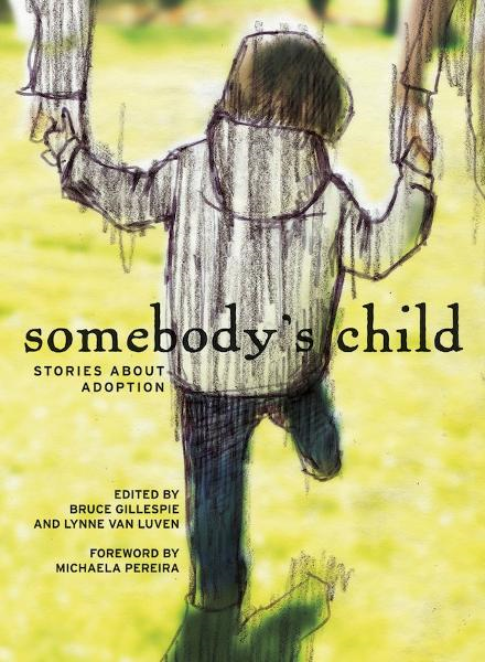 Somebody's Child By: Bruce Gillespie,Lynne Van Luven